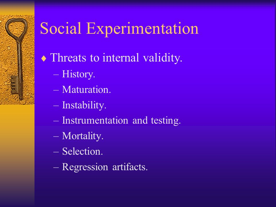 Social Experimentation  Threats to internal validity.