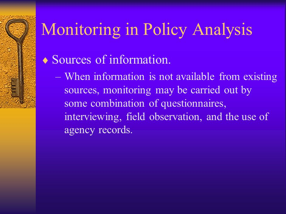 Monitoring in Policy Analysis  Sources of information.