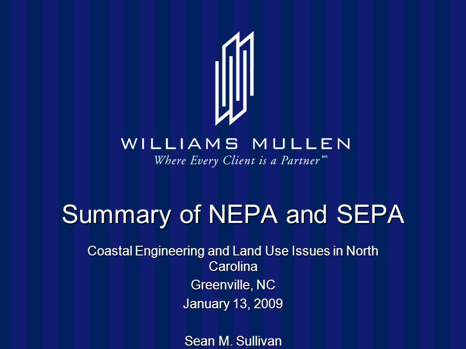 Summary of NEPA and SEPA Coastal Engineering and Land Use Issues in North Carolina Greenville, NC January 13, 2009 Sean M.