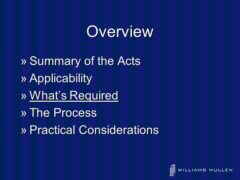 Overview »Summary of the Acts »Applicability »What's Required »The Process »Practical Considerations
