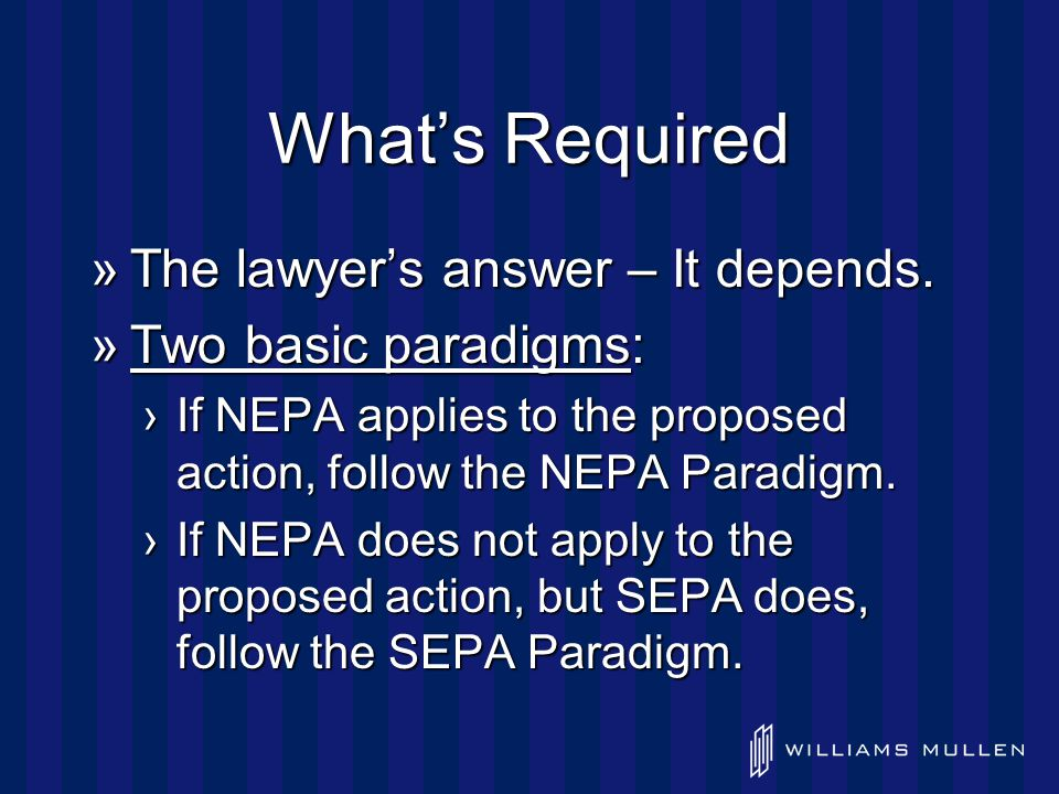 What's Required »The lawyer's answer – It depends.