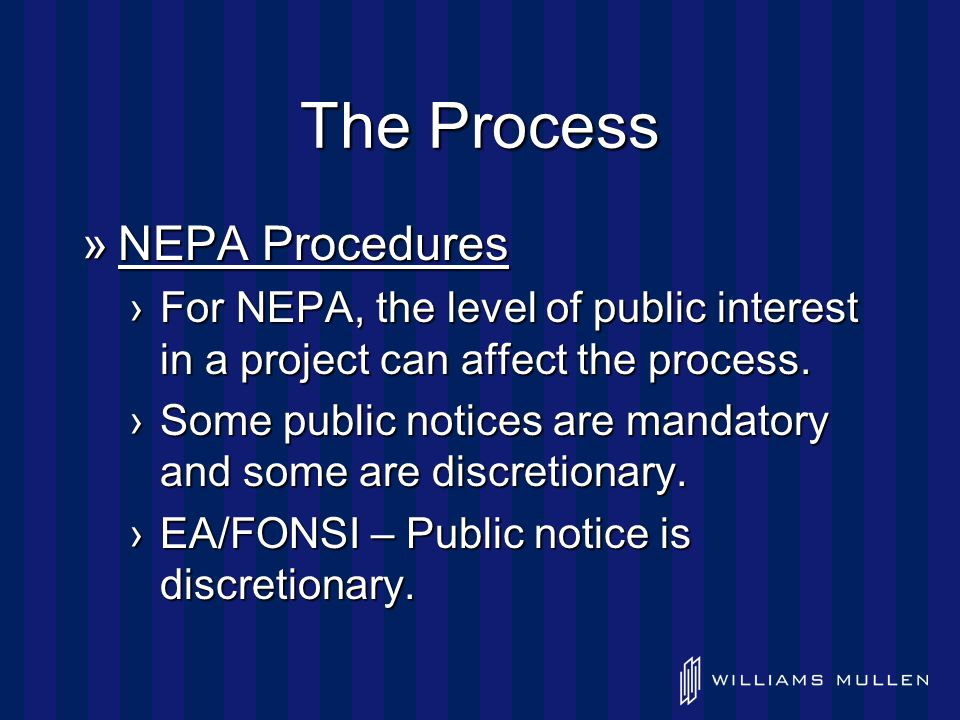 The Process »NEPA Procedures ›For NEPA, the level of public interest in a project can affect the process.