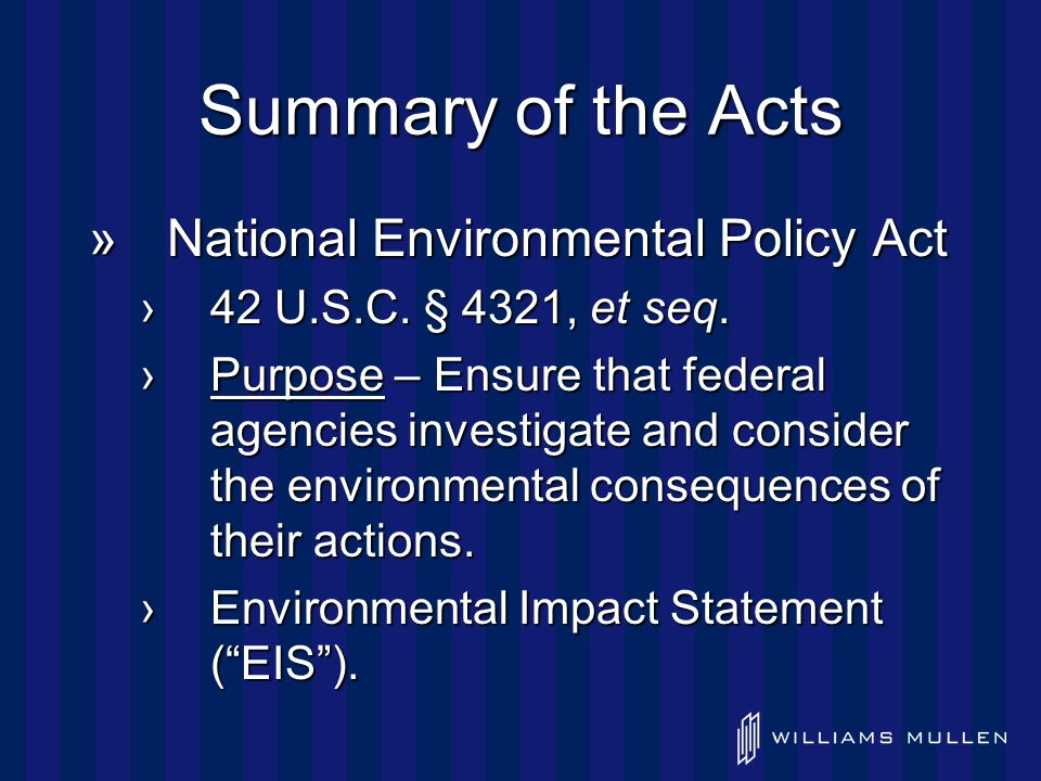 Summary of the Acts (cont'd) »North Carolina Environmental Policy Act ( SEPA ).
