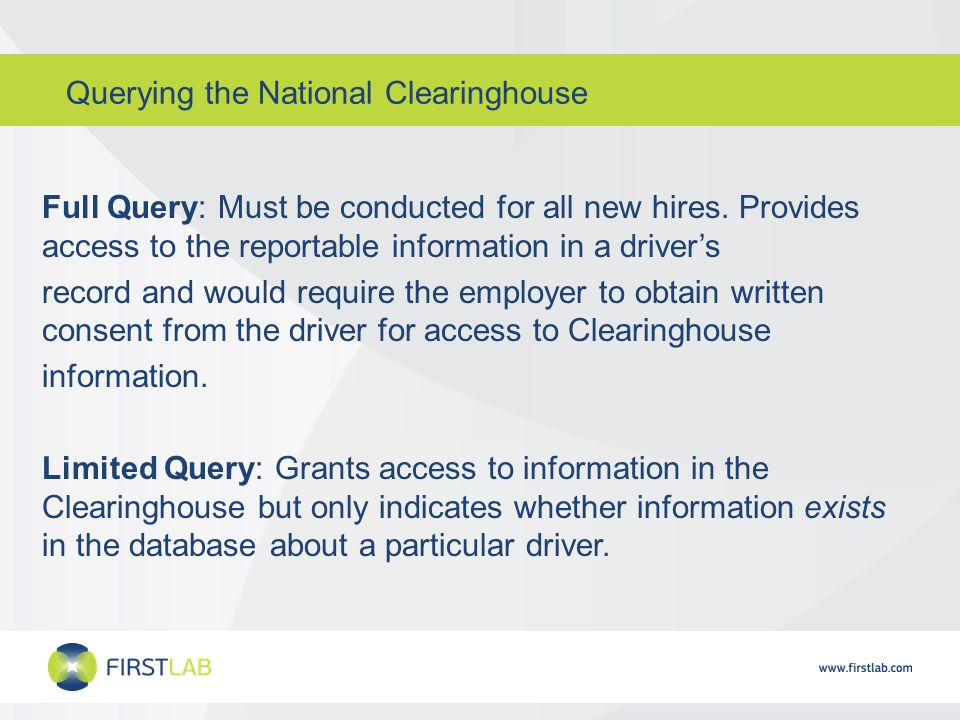 Querying the National Clearinghouse Full Query: Must be conducted for all new hires.