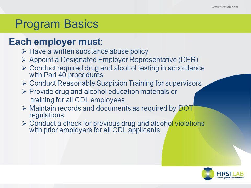 www.firstlab.com Reasons for Testing  Pre-employment  Reasonable Suspicion  Random  Return-to-duty  Follow-up  Post-Accident