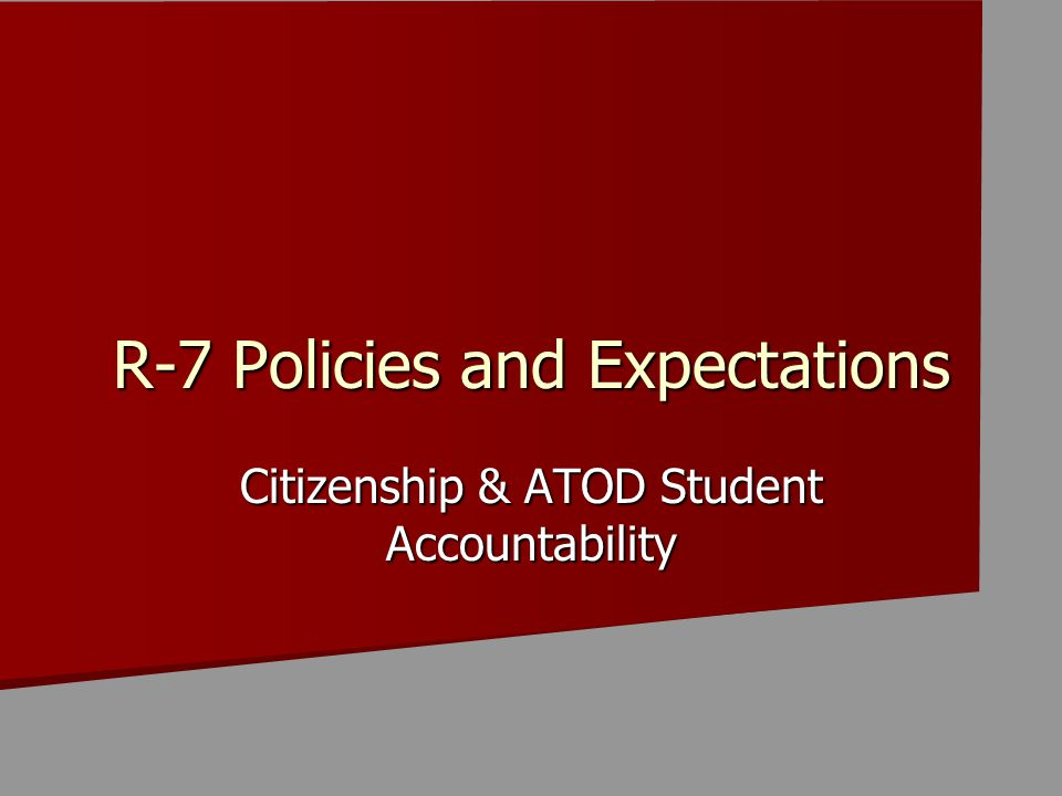 Citizenship & ATOD Student Accountability R-7 Policies and Expectations