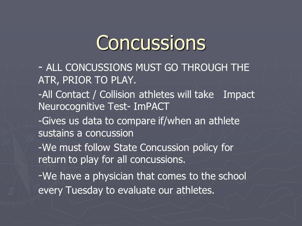 Concussions - ALL CONCUSSIONS MUST GO THROUGH THE ATR, PRIOR TO PLAY.