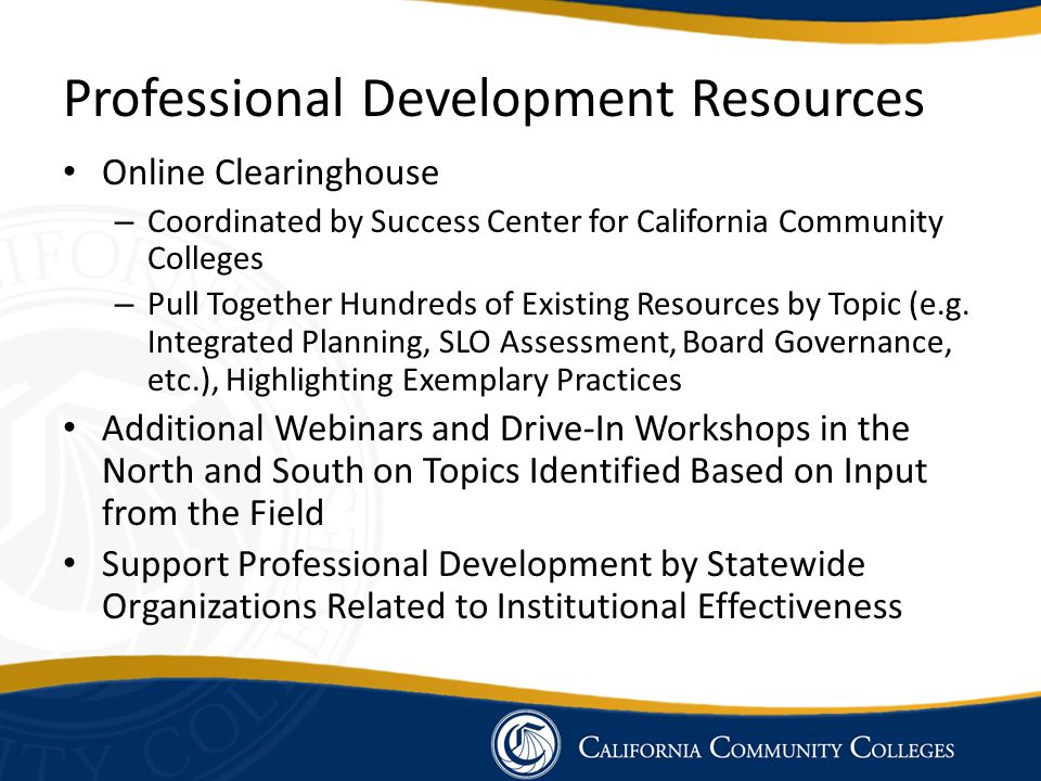 Professional Development Resources Online Clearinghouse – Coordinated by Success Center for California Community Colleges – Pull Together Hundreds of