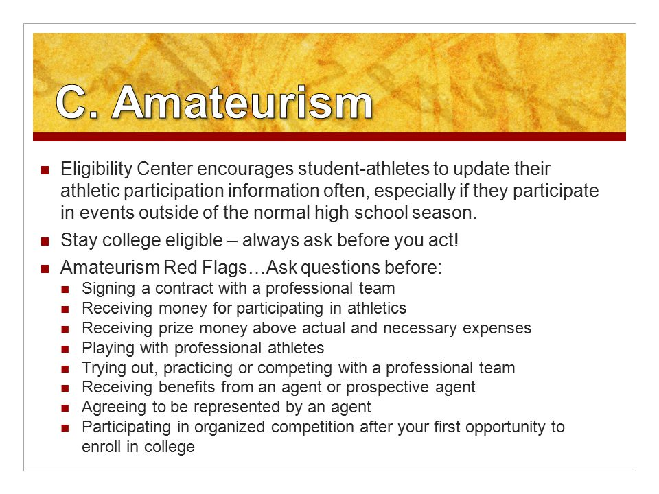 Eligibility Center encourages student-athletes to update their athletic participation information often, especially if they participate in events outside of the normal high school season.