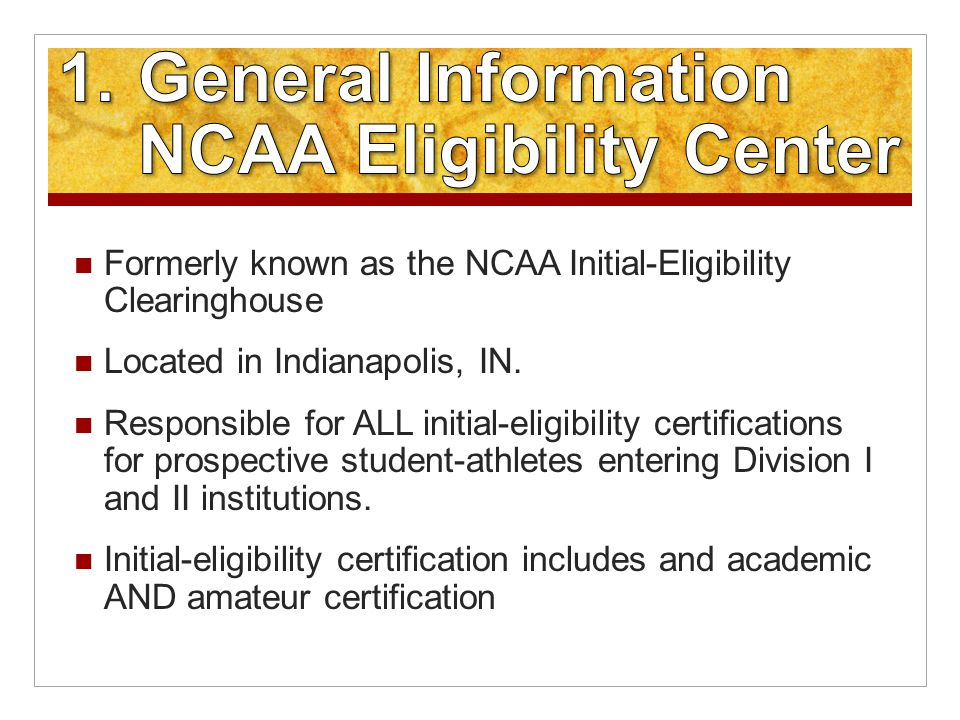 Formerly known as the NCAA Initial-Eligibility Clearinghouse Located in Indianapolis, IN.