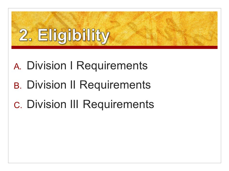 A. Division I Requirements B. Division II Requirements C. Division III Requirements