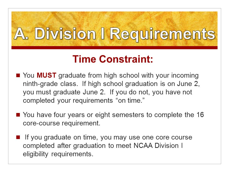 Time Constraint: You MUST graduate from high school with your incoming ninth-grade class.