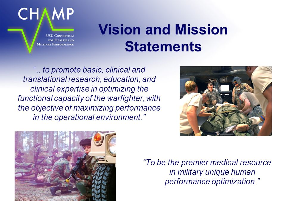 """Vision and Mission Statements """"To be the premier medical resource in military unique human performance optimization."""" """".. to promote basic, clinical a"""
