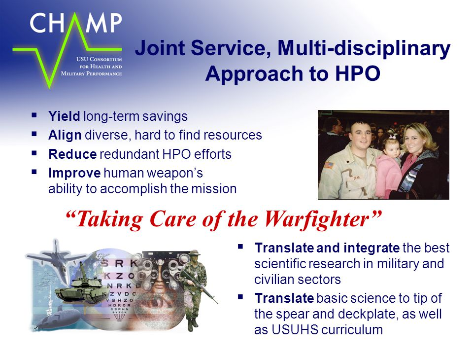 Joint Service, Multi-disciplinary Approach to HPO  Yield long-term savings  Align diverse, hard to find resources  Reduce redundant HPO efforts  I