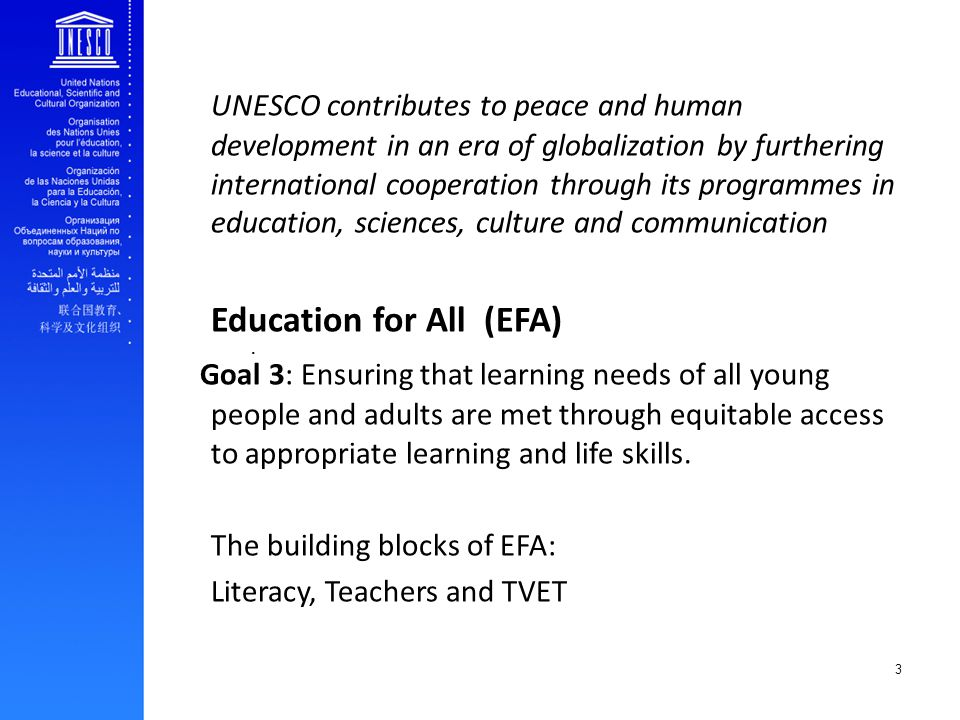 3. UNESCO contributes to peace and human development in an era of globalization by furthering international cooperation through its programmes in educ