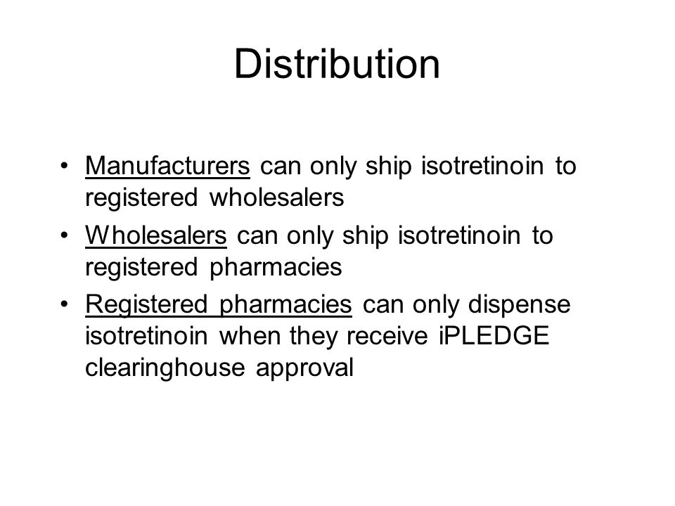 Registration, Education and Activation Process All interested parties have responsibilities: Manufacturers Wholesalers Pharmacies Prescribers Patients