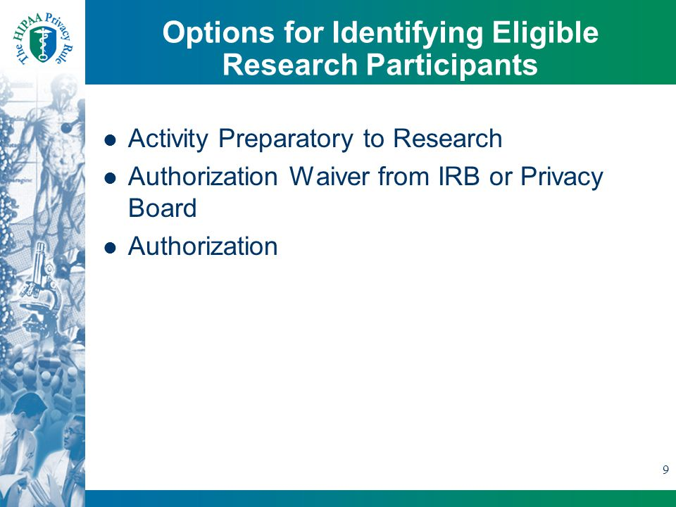 9 Options for Identifying Eligible Research Participants Activity Preparatory to Research Authorization Waiver from IRB or Privacy Board Authorization