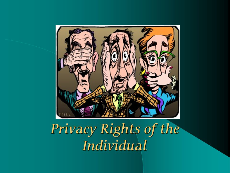 Privacy Rights of the Individual