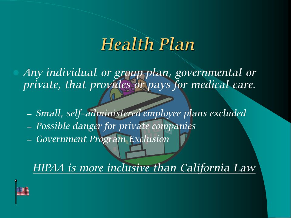 Health Plan Any individual or group plan, governmental or private, that provides or pays for medical care.