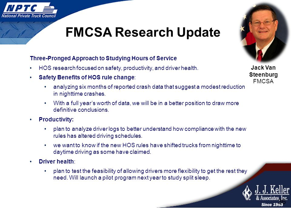 FMCSA Research Update Three-Pronged Approach to Studying Hours of Service HOS research focused on safety, productivity, and driver health. Safety Bene