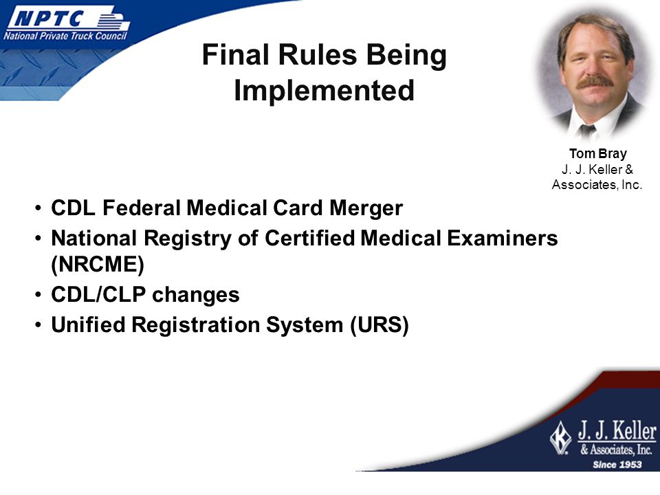 CDL Federal Medical Card Merger National Registry of Certified Medical Examiners (NRCME) CDL/CLP changes Unified Registration System (URS) Final Rules