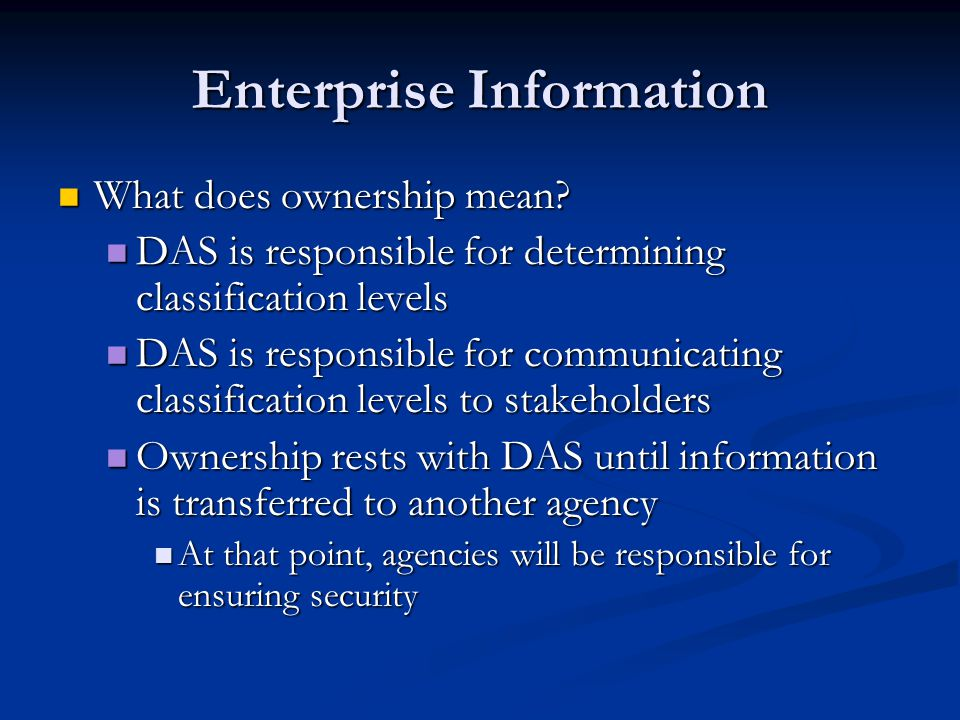 Enterprise Information What does ownership mean. What does ownership mean.