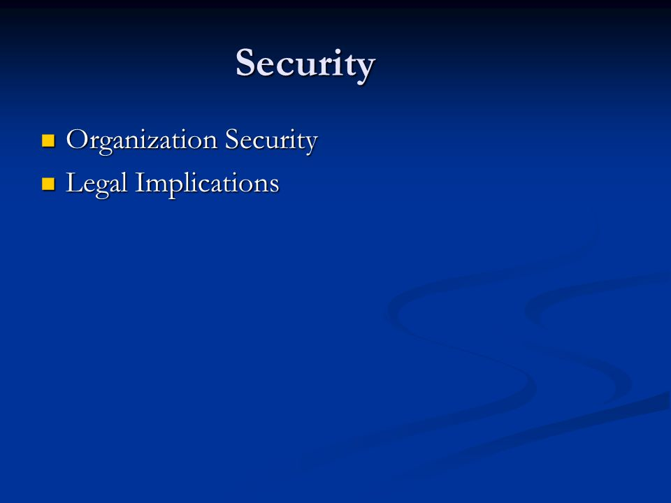 Security Organization Security Organization Security Legal Implications Legal Implications
