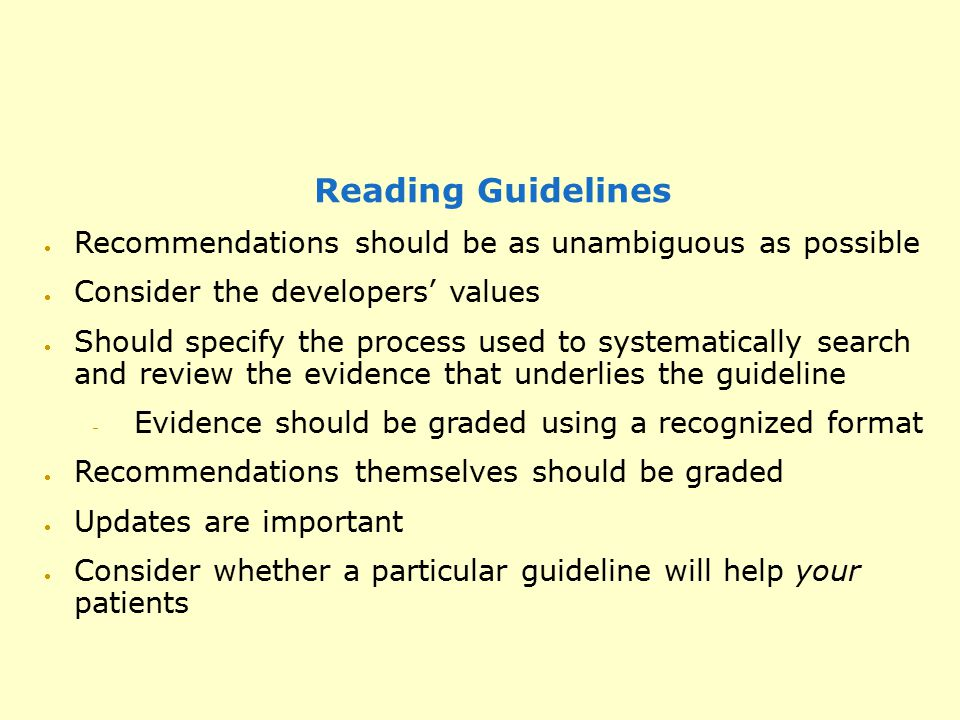 Reading Guidelines  Recommendations should be as unambiguous as possible  Consider the developers' values  Should specify the process used to syste