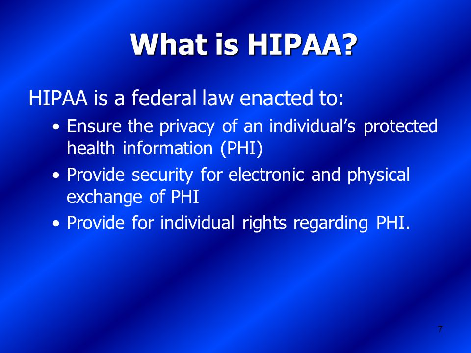 7 What is HIPAA.