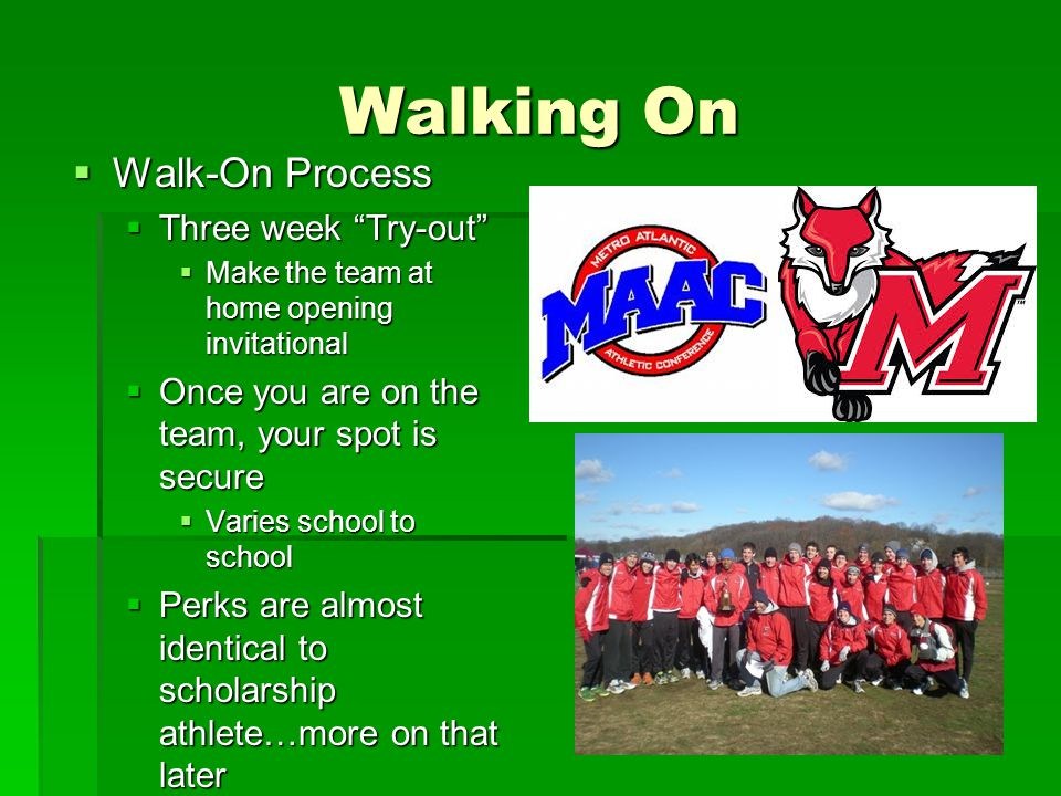 """Walking On  Walk-On Process  Three week """"Try-out""""  Make the team at home opening invitational  Once you are on the team, your spot is secure  Var"""
