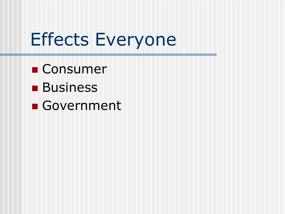 Effects Everyone Consumer Business Government