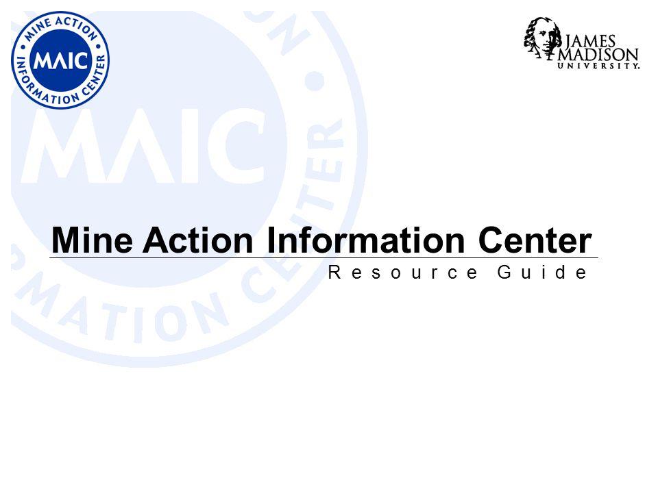 Mine Action Information Center R e s o u r c e G u i d e