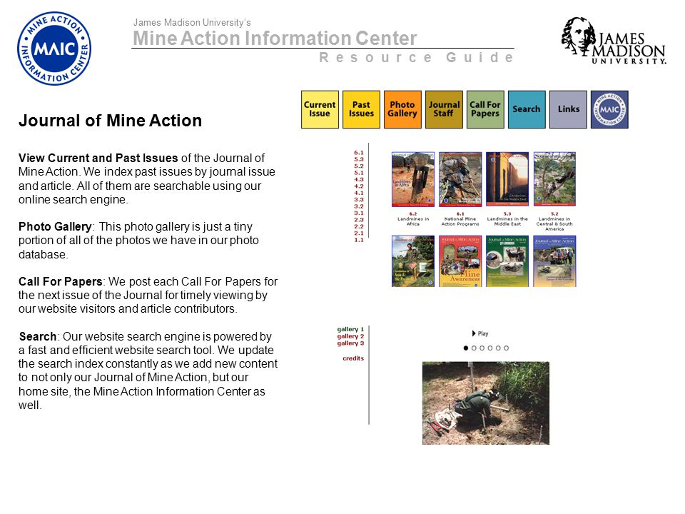 Mine Action Information Center R e s o u r c e G u i d e James Madison University's Journal of Mine Action View Current and Past Issues of the Journal