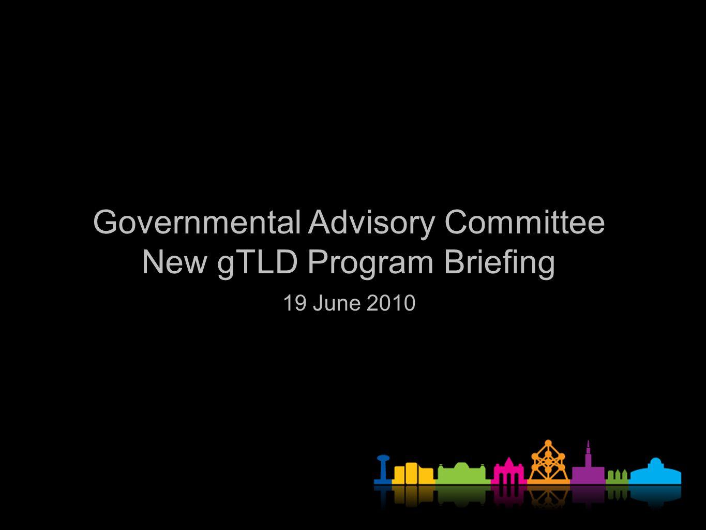 Governmental Advisory Committee New gTLD Program Briefing 19 June 2010