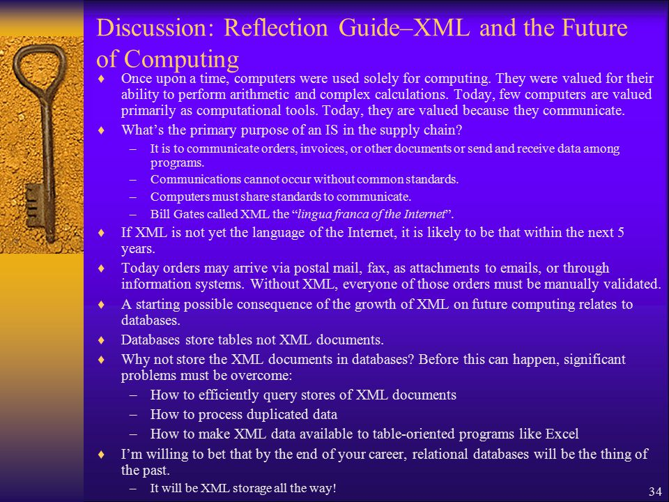 34 Discussion: Reflection Guide–XML and the Future of Computing  Once upon a time, computers were used solely for computing.