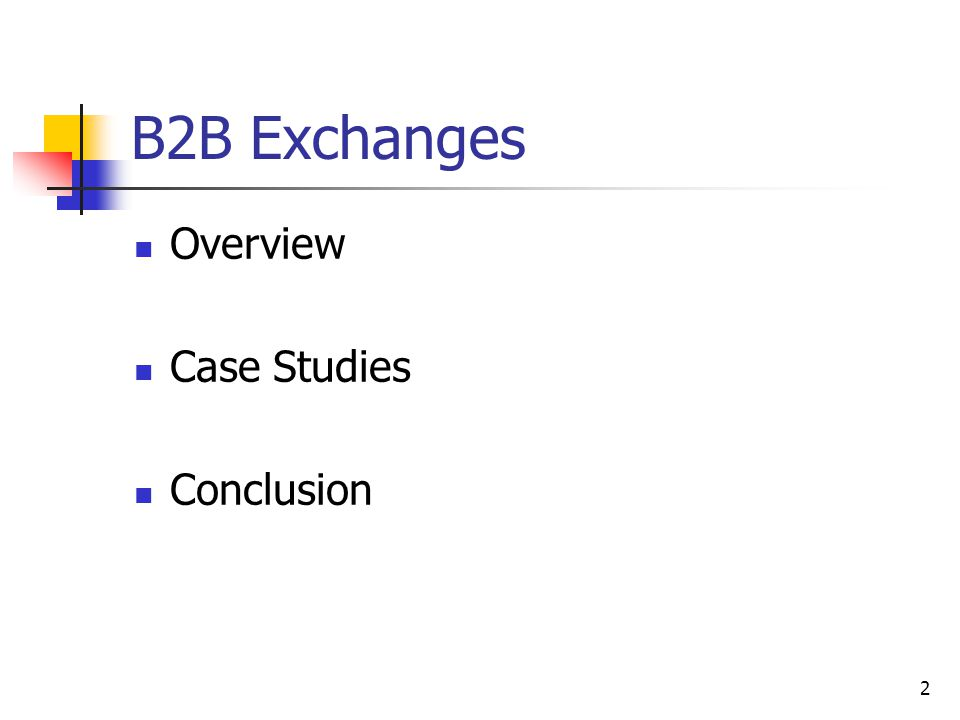2 B2B Exchanges Overview Case Studies Conclusion