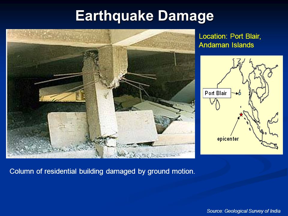 Earthquake Damage Source: Geological Survey of India Location: Port Blair, Andaman Islands Column of residential building damaged by ground motion.