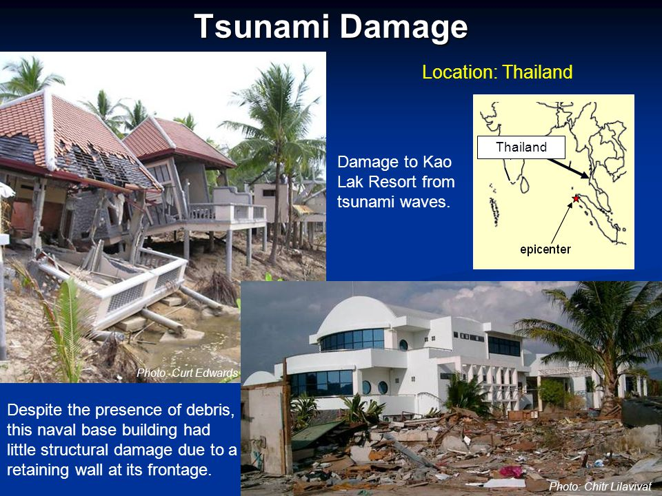 Tsunami Damage Location: Thailand Damage to Kao Lak Resort from tsunami waves. Despite the presence of debris, this naval base building had little str