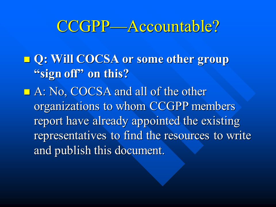 CCGPP—Accountable.Q: Will COCSA or some other group sign off on this.