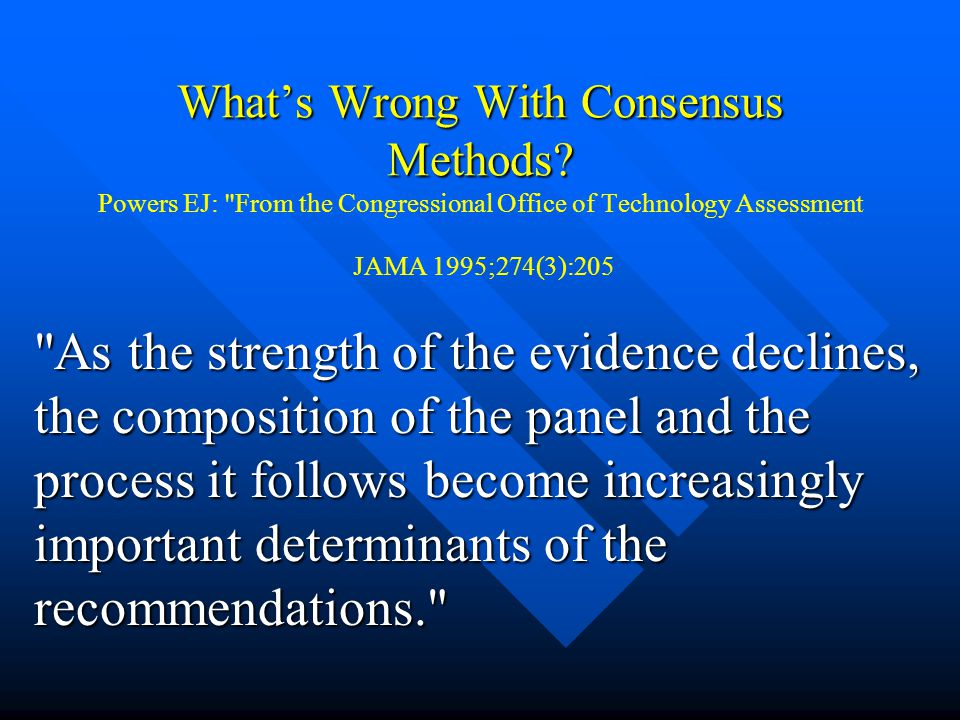What's Wrong With Consensus Methods.What's Wrong With Consensus Methods.