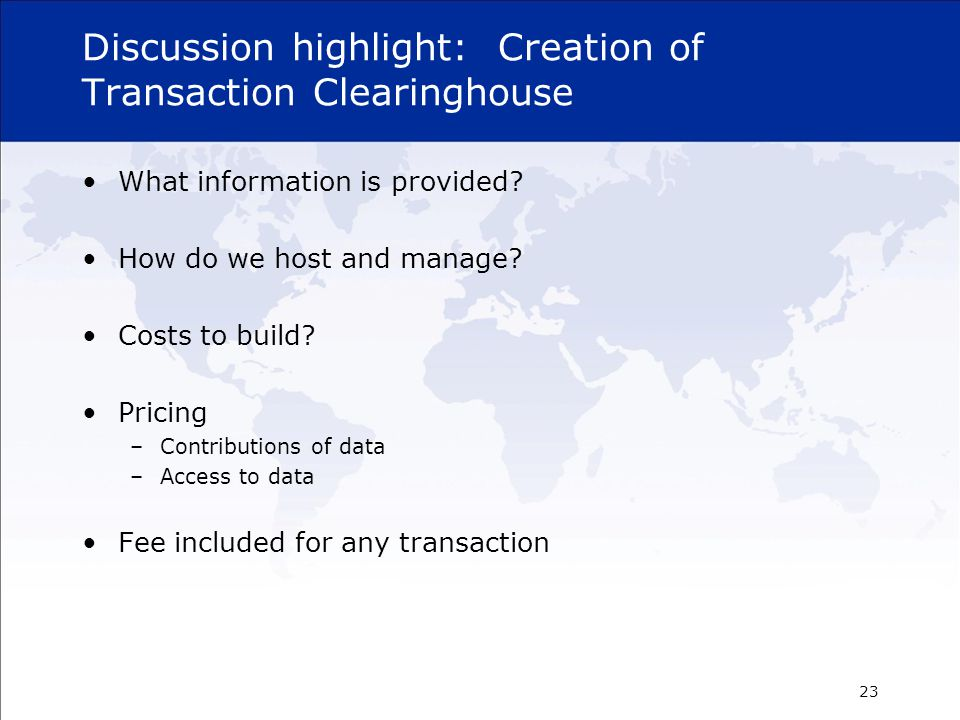 Discussion highlight: Creation of Transaction Clearinghouse What information is provided.