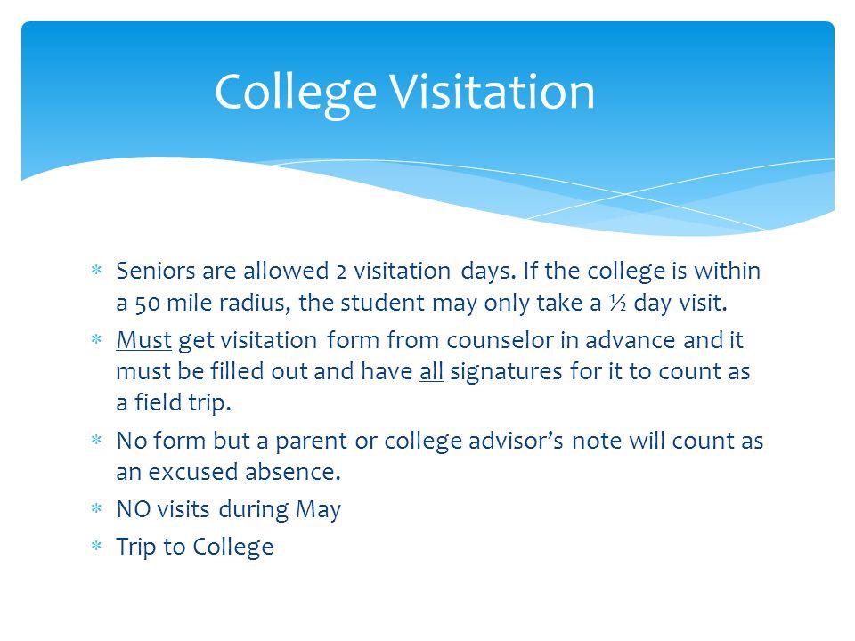  Seniors are allowed 2 visitation days.