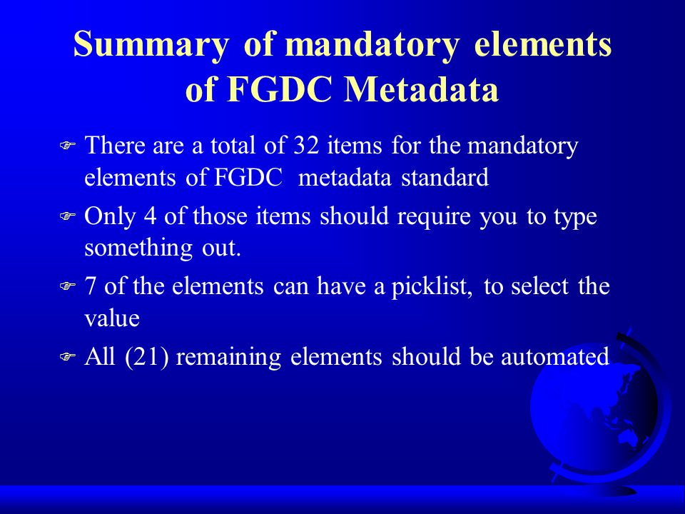 Component #7: Metadata Reference F Metadata Date F Metadata Contact F Metadata Standard Name F Metadata Standard Version Manual Automatic Choice