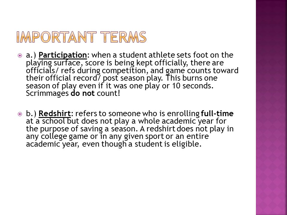  a.) Participation: when a student athlete sets foot on the playing surface, score is being kept officially, there are officials/ refs during competition, and game counts toward their official record/ post season play.