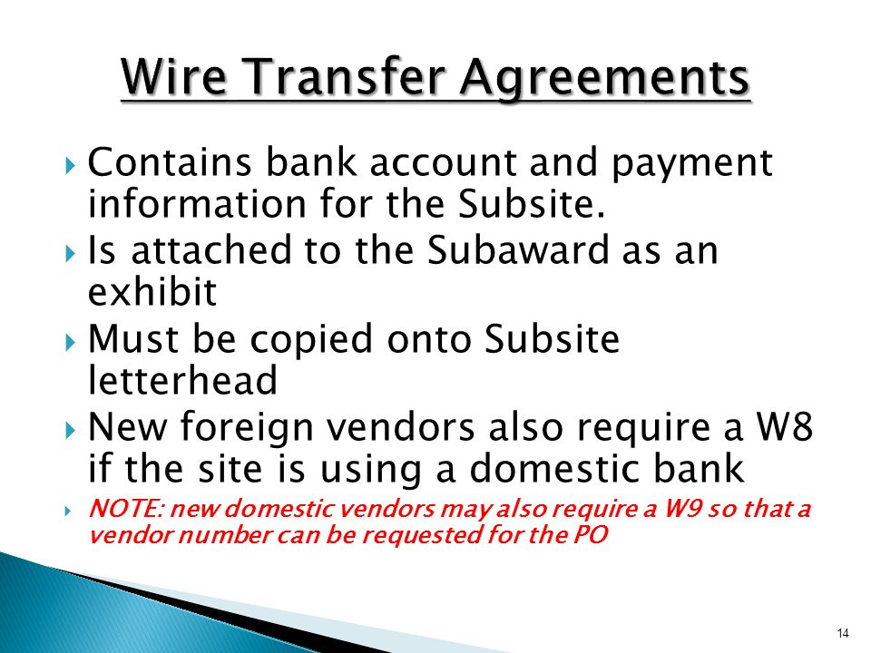  Contains bank account and payment information for the Subsite.