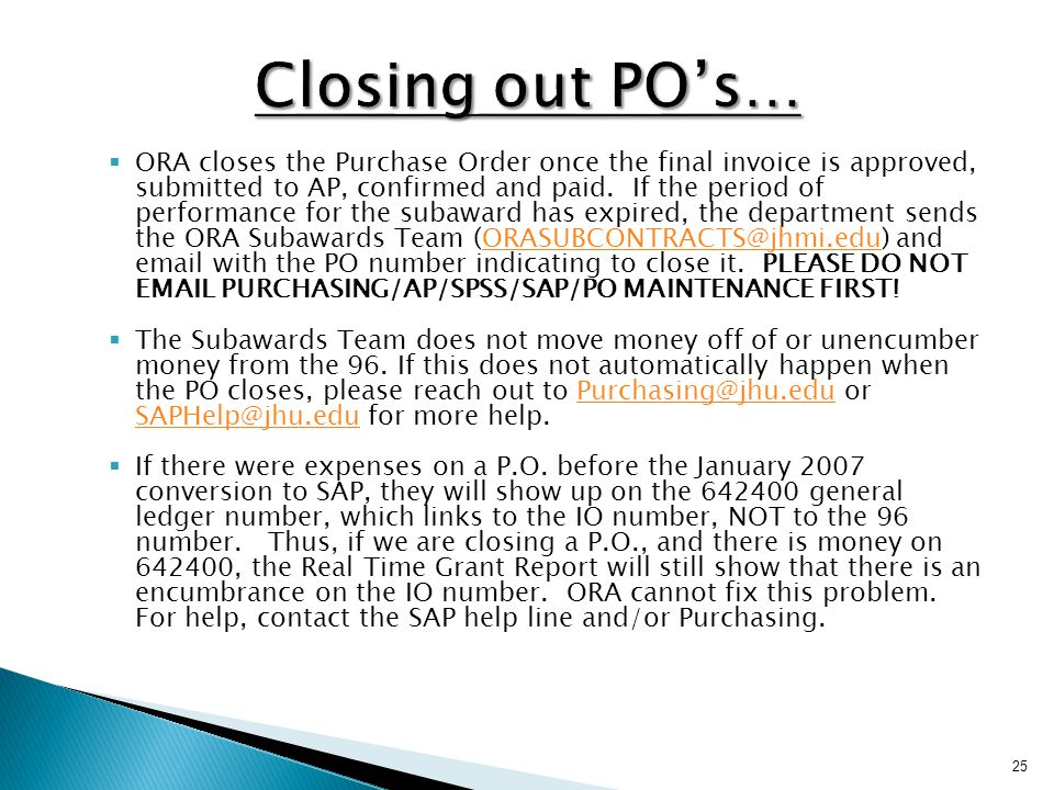  ORA closes the Purchase Order once the final invoice is approved, submitted to AP, confirmed and paid.