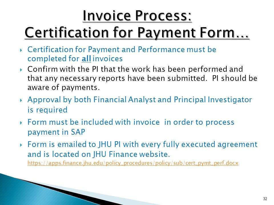  Certification for Payment and Performance must be completed for all invoices  Confirm with the PI that the work has been performed and that any necessary reports have been submitted.