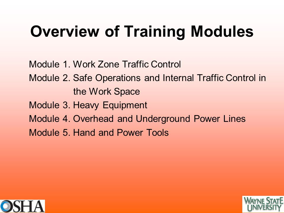 Overview of Training Modules Module 1. Work Zone Traffic Control Module 2.