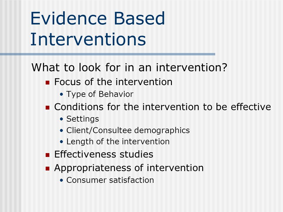 Evidence Based Interventions What to look for in an intervention.