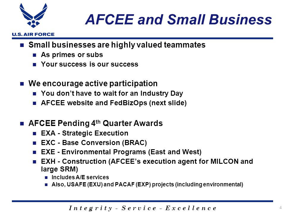 I n t e g r i t y - S e r v i c e - E x c e l l e n c e AFCEE Clearinghouse List 5 http://www.afcee.lackland.af.mil/contracting/business.asp